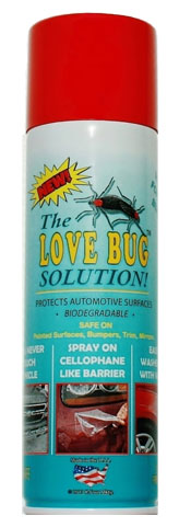 The Love Bug Solution Now In Aerosol Spray Cans. Just spray on. Protects Automobiles from bug damage. Hose off. Love Bugs wash right off!